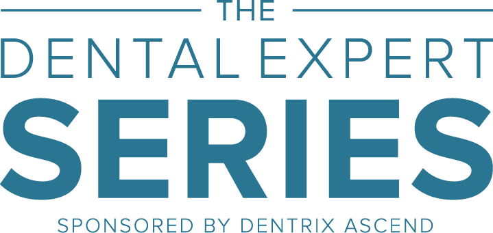 The Dental Expert Series - Sponsored by Dentrix Ascend